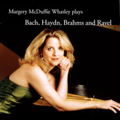 Margery McDuffie Whatley plays Bach, Haydn, Brahms, and Ravel